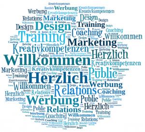 Tagcloud, Wortwolke, Welcome, Public Relations, PR, Public Relations, Werbung, Marketing, Konzeption, Design, Training, Kreativitätskompetenzeng